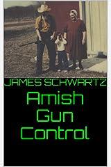 Amish Gun Control Kindle Edition