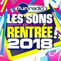Fun Radio les sons de la rentrée 2018 [Explicit]