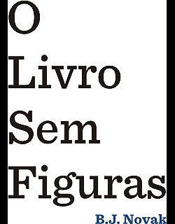 O livro sem figuras (Portuguese Edition)