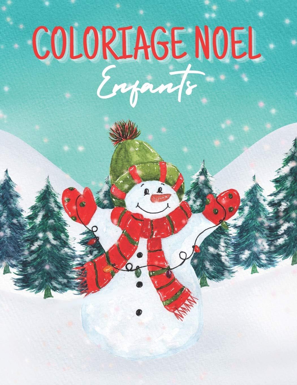 COLORIAGE NOEL ENFANTS: Livre de coloriage pour enfants