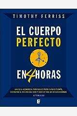 El cuerpo perfecto en cuatro horas (Spanish Edition) Kindle Edition