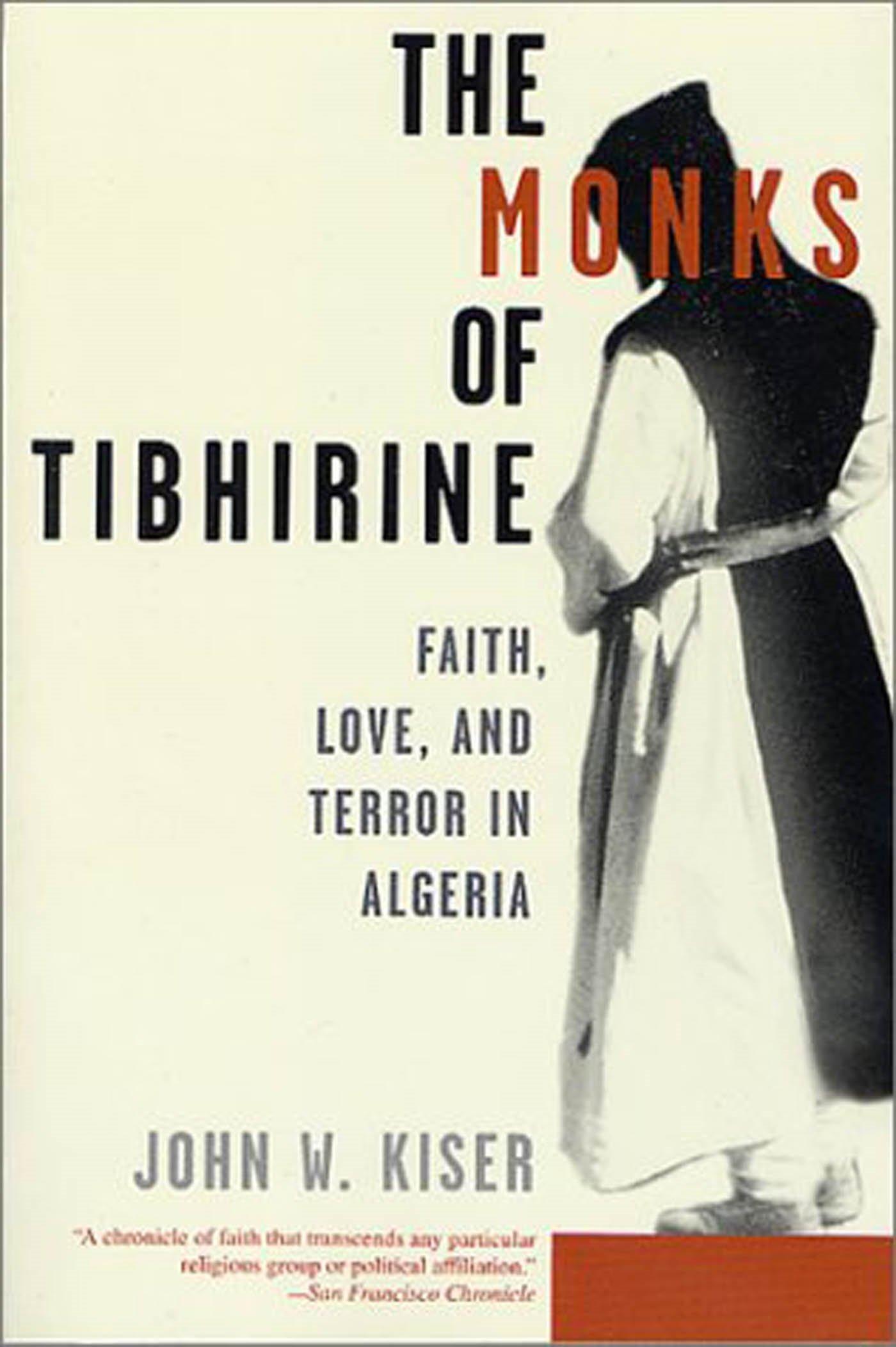 The Monks of Tibhirine: Faith, Love, and Terror in Algeria pdf epub