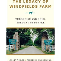 The Legacy of Windfields Farm: Turquoise and Gold, Bred in the Purple