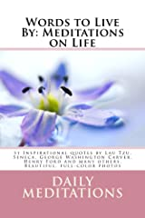 Words to Live By: Meditations on Life Kindle Edition