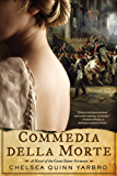 Commedia della Morte: A Novel of the Count Saint-Germain (Saint-Germain series Book 25)