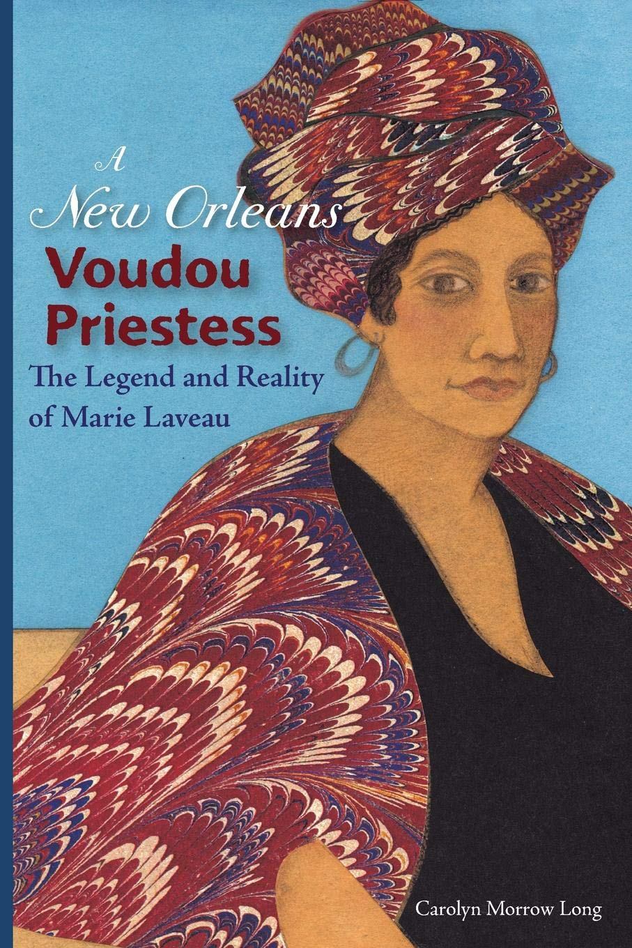A New Orleans Voudou Priestess: The Legend and Reality of Marie Laveau por Carolyn Morrow Long