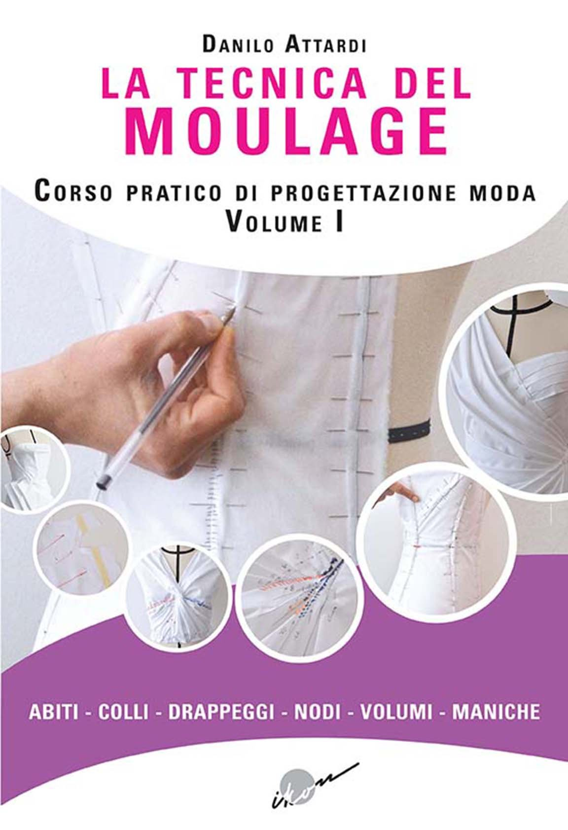 93659507e87 La tecnica del moulage. Corso pratico di progettazione moda: Amazon ...