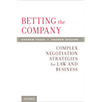 Betting the Company: Complex Negotiation Strategies for Law and Business