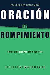Oración de rompimiento: Donde Dios siempre oye y contesta (Spanish Edition) Kindle Edition