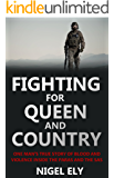 Fighting for Queen and Country: One Man's True Story of Blood and Violence in the Paras and the SAS (English Edition)