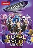 Racing Post Royal Ascot 2019 Guide