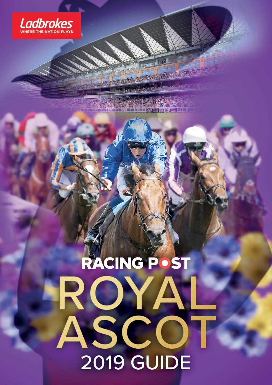 Racing Post Royal Ascot 2019 Guide por Nick Pulford