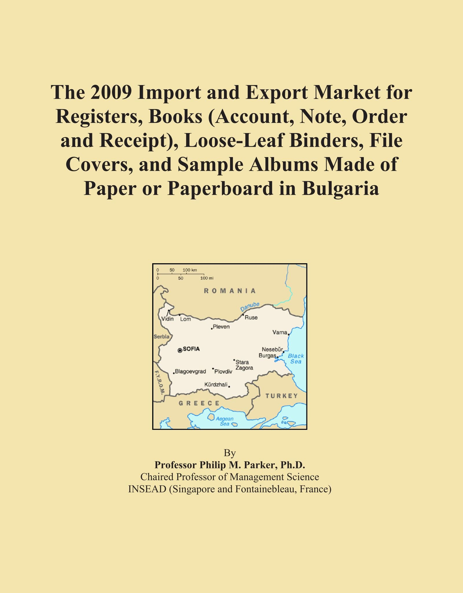 The 2009 Import and Export Market for Registers, Books (Account, Note, Order and Receipt), Loose-Leaf Binders, File Covers, and Sample Albums Made of Paper or Paperboard in Bulgaria PDF