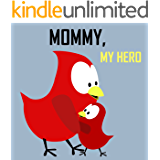 Children's Book: Mommy, My Hero! [Bedtime Stories for Kids]