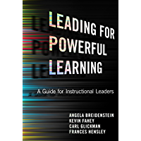 Leading for Powerful Learning: A Guide for Instructional Leaders