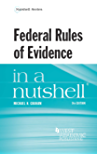 Federal Rules of Evidence in a Nutshell, 9th