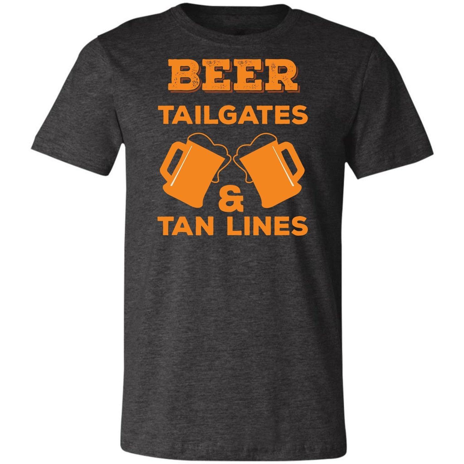 Beer Tailgates & Tan Linesfun S Drunk Tshirt