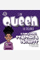 I Am Queen the Dreamer: a story about starting a business (The Achievers) Paperback
