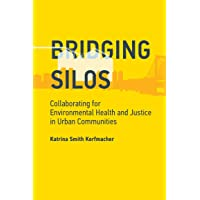Bridging Silos: Collaborating for Environmental Health and Justice in Urban Communities...