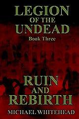 Legion Of The Undead: Ruin And Rebirth Kindle Edition