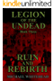 Legion Of The Undead: Ruin And Rebirth