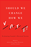 Should We Change How We Vote?: Evaluating Canada's Electoral System
