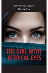 The Girl With Atypical Eyes: a short horror story Kindle Edition