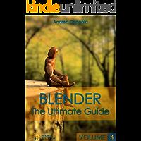 BLENDER - THE ULTIMATE GUIDE - VOLUME 4