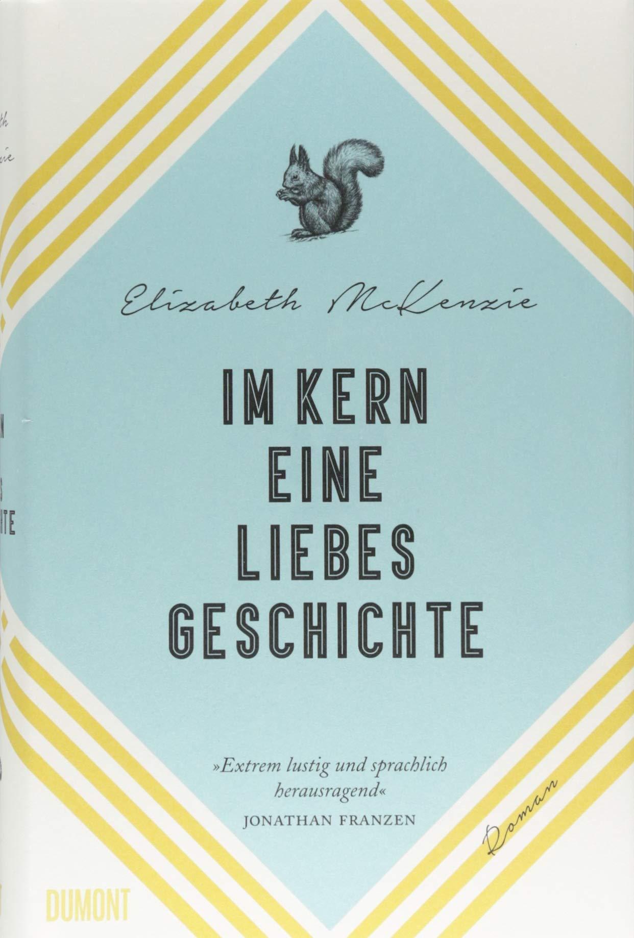 Im Kern eine Liebesgeschichte: Roman: Amazon.de: Elizabeth McKenzie ...