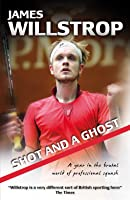 Shot And A Ghost: A Year In The Brutal World Of