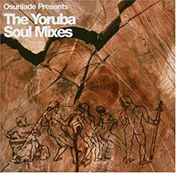 Osunlade Presents The Yoruba Soul Mixes