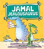 Jamal Jealousaurus (Dinosaurs Have Feelings, Too)