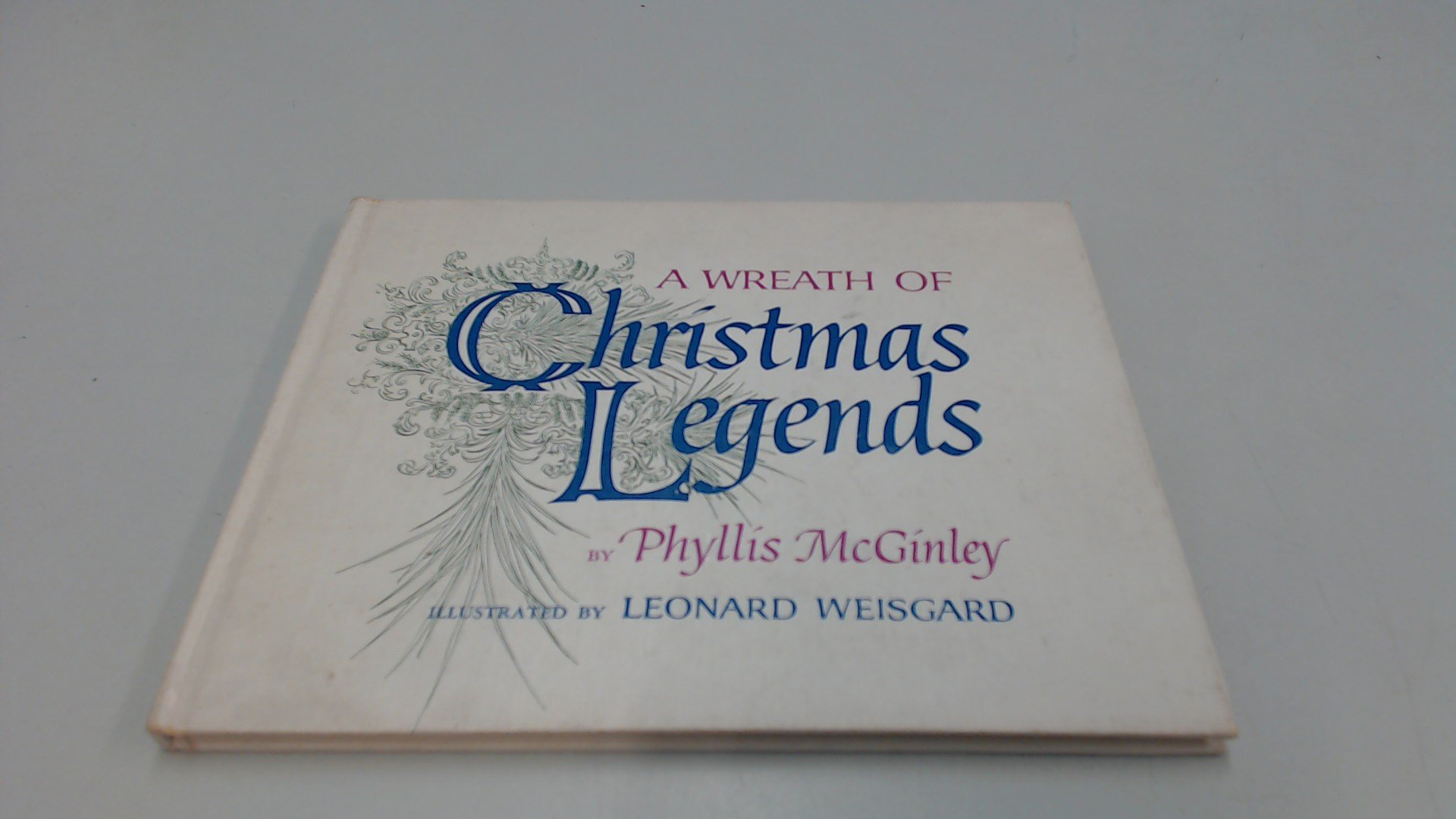 A Wreath of Christmas Legends, Phyllis McGinley