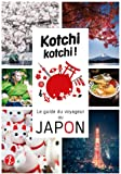 Kotchi Kotchi ! le Guide du Voyageur au Japon