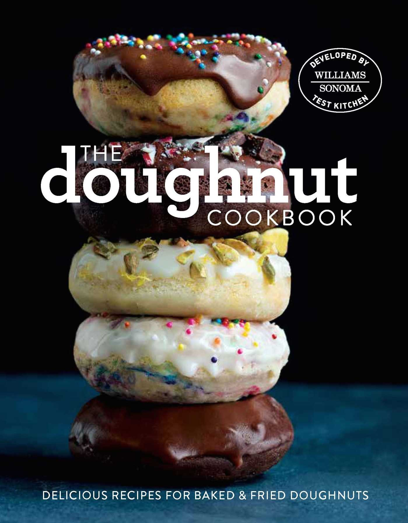 The Doughnut Cookbook  Easy Recipes For Baked And Fried Doughnuts