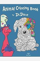 Animal Coloring Book by Dr. Deuce Paperback