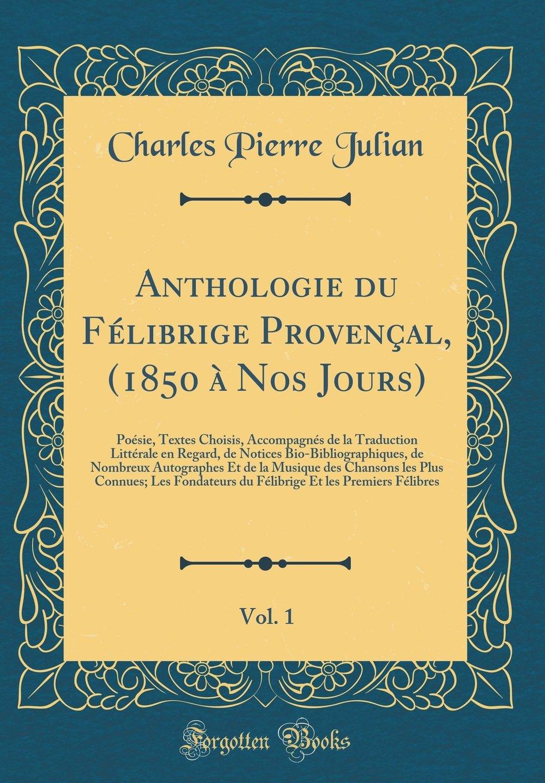 Anthologie Du Félibrige Provençal 1850 à Nos Jours Vol