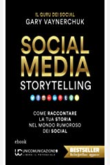Social Media Storytelling: Come raccontare la tua storia nel mondo rumoroso dei social (Italian Edition) Kindle Edition