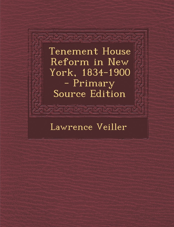 Download Tenement House Reform in New York, 1834-1900 pdf epub