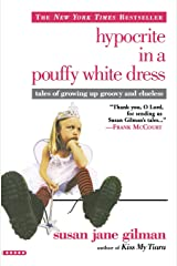 Hypocrite in a Pouffy White Dress: Tales of Growing Up Groovy and Clueless Paperback