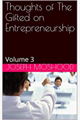 Thoughts of The Gifted on Entrepreneurship: Volume 3 Kindle Edition