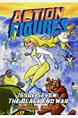Action Figures - Issue Seven: The Black End War Kindle Edition