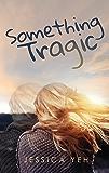Something Tragic (English Edition)