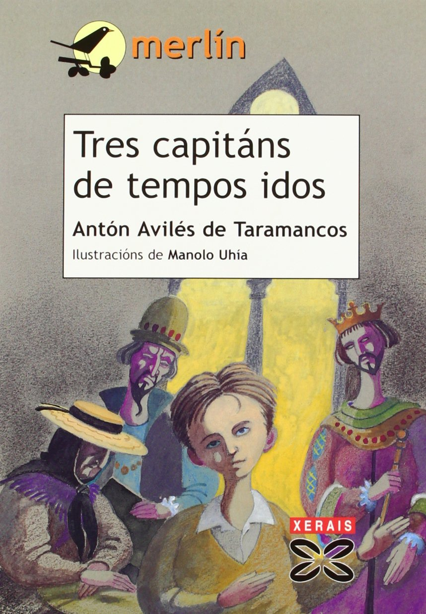 Tres Capitans De Tempos Idos / Three Masters of Bygone Days (Infantil E Xuvenil) (Galician Edition) ebook