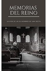 Memorias del Reino: La vida de un ex miembro de una secta (Spanish Edition) Kindle Edition