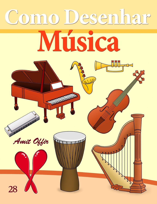 Como Desenhar: Música: Livros Infantis (Como Desenhar Comics) (Volume 28) (Portuguese Edition)