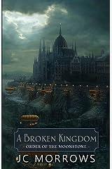 A Broken Kingdom (Order of the MoonStone) (Volume 5) Paperback