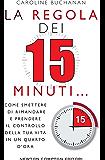 La regola dei 15 minuti (eNewton Manuali e Guide) (Italian Edition)