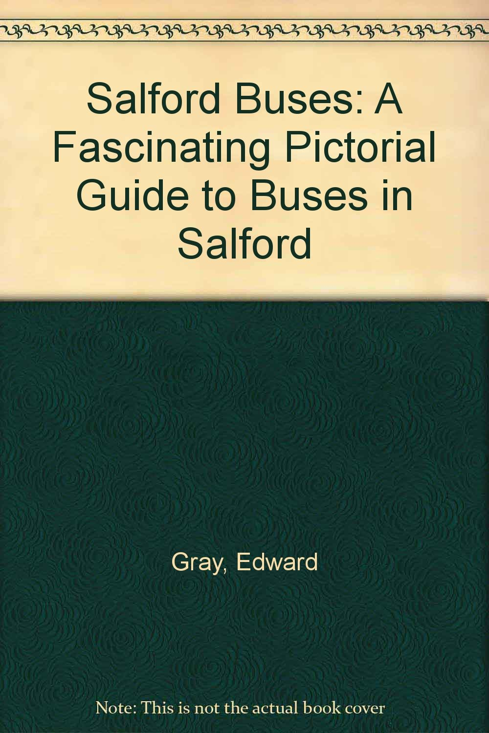 Salford Buses: A Fascinating Pictorial Guide to Buses in Salford