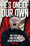 He's One Of Our Own: The Story Of Chris Wilder's Blades Revolution